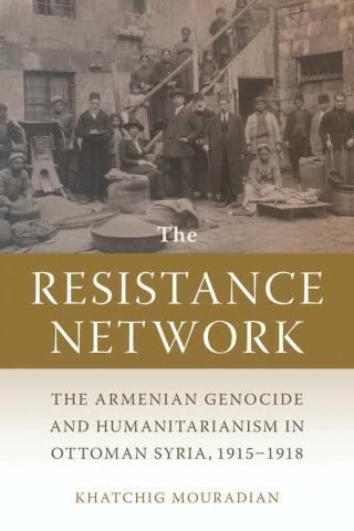 Book Cover, The Resistance Network, by Khatchig Mouradian, published by MSU Press